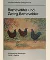 Barnefelder und Zwerg-Barnefelder