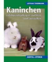 Kaninchen pflegen,züchten und ausstellen